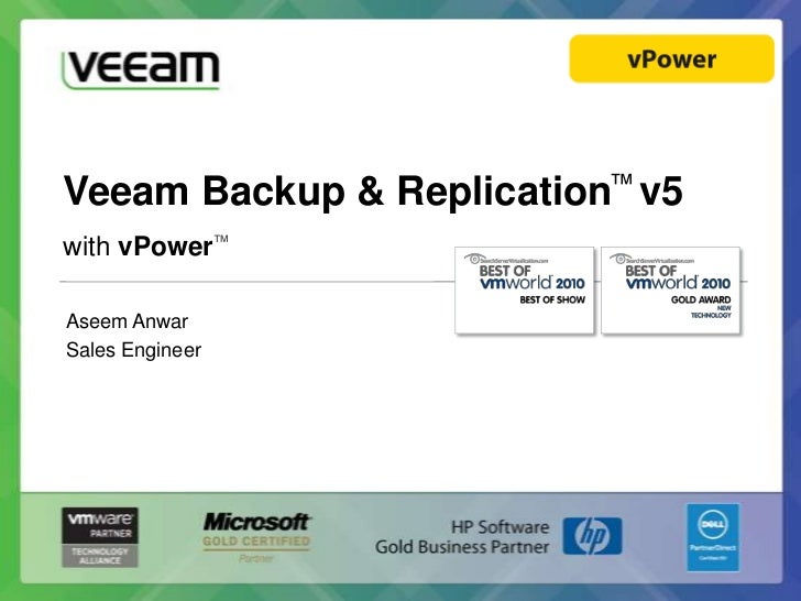 Veeam Backup & Replication™v5<br />with vPower™<br />Aseem Anwar<br />Sales Engineer<br />