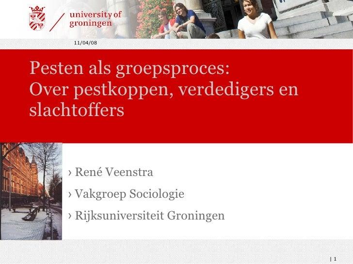 Pesten als groepsproces:  Over pestkoppen, verdedigers en slachtoffers <ul><li>René Veenstra </li></ul><ul><li>Vakgroep So...