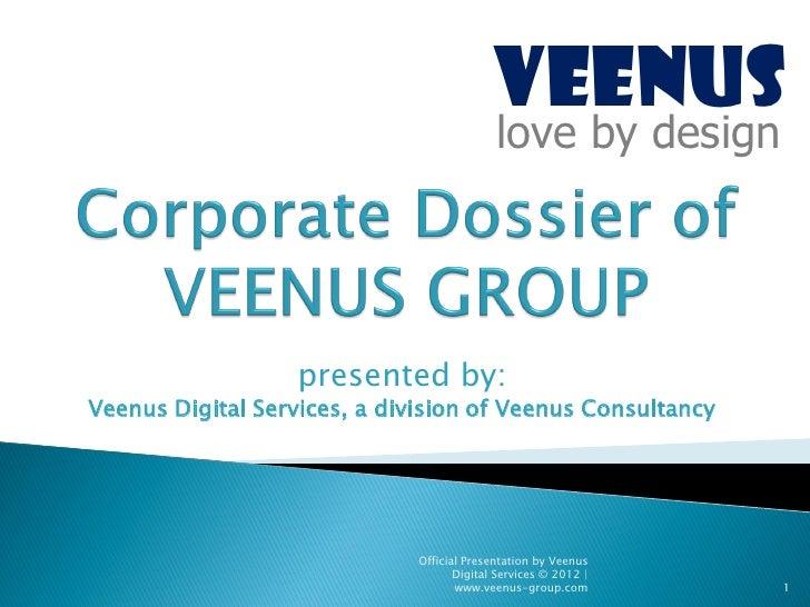 Veenus Group - Corporate Dossier (June 2012)