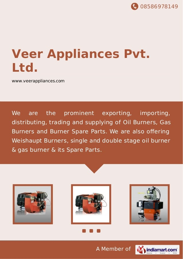 08586978149 A Member of Veer Appliances Pvt. Ltd. www.veerappliances.com We are the prominent exporting, importing, distri...