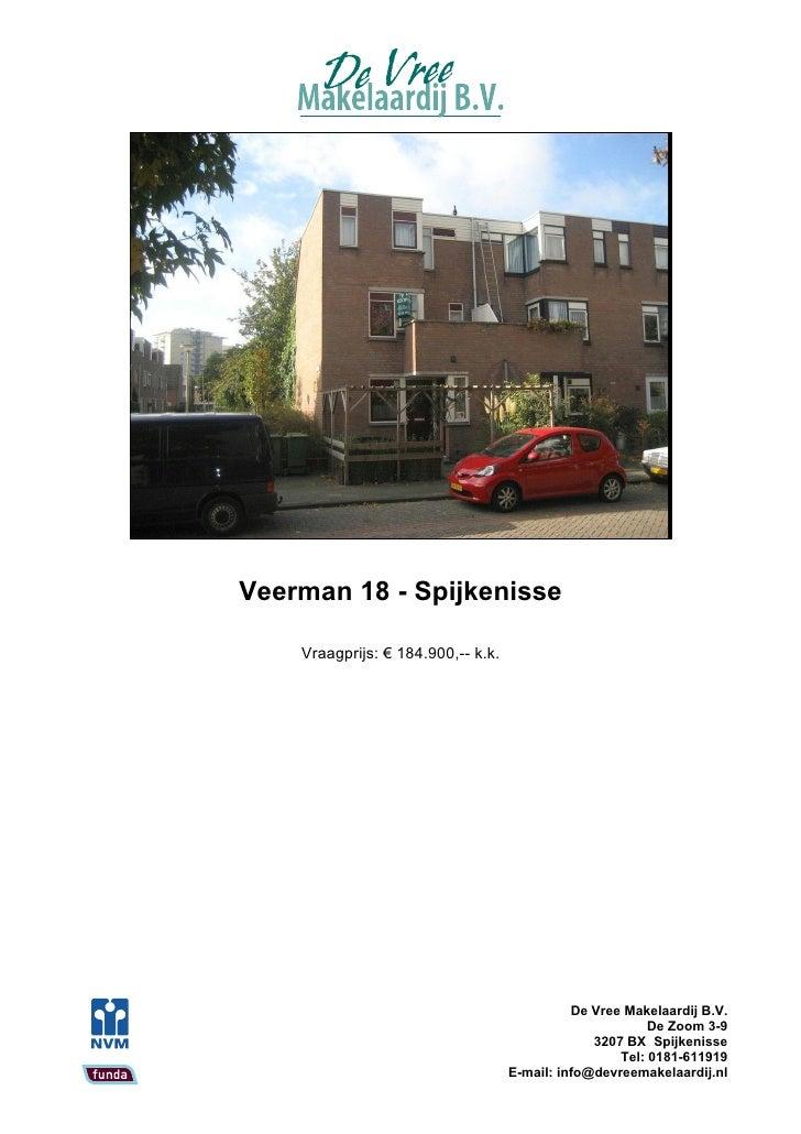 Veerman 18 - Spijkenisse      Vraagprijs: € 184.900,-- k.k.                                                   De Vree Make...