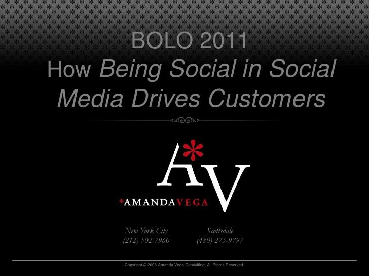 BOLO 2011How Being Social in Social Media Drives Customers<br />