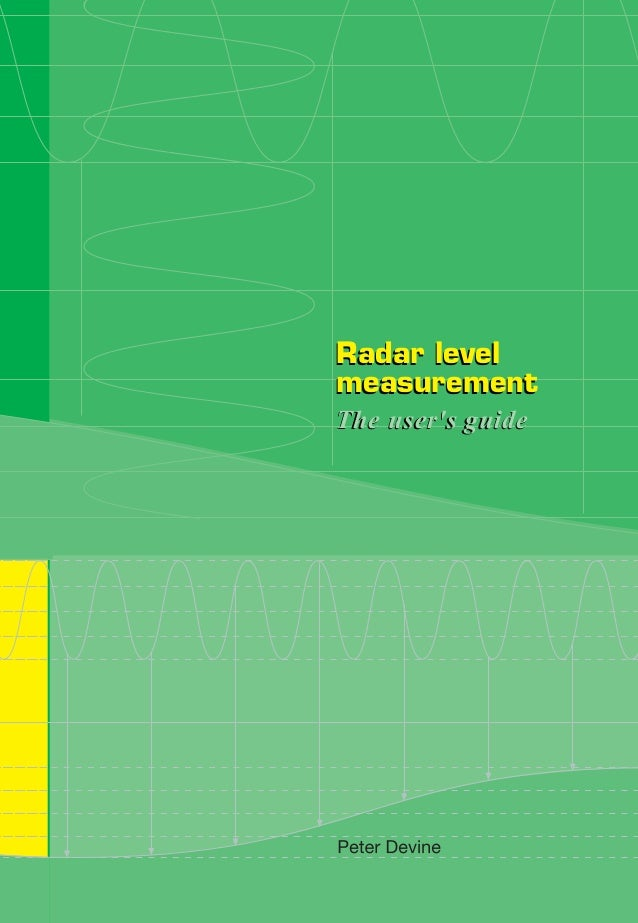 Peter Devine Peter Devine  Radar level measurement Radar level measurement Radar level measurement The user's guide  The u...