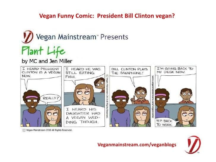 Vegan comic -  president bill clinton vegan
