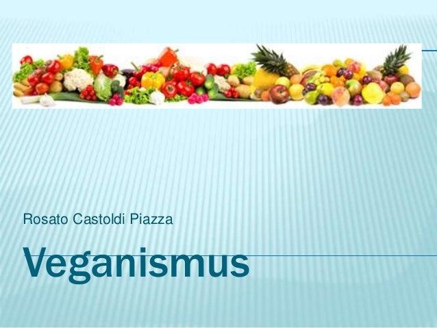 Veganismus Rosato Castoldi Piazza
