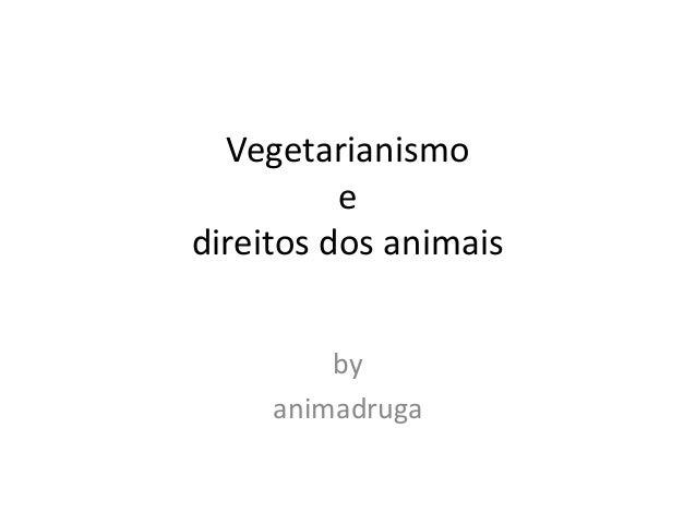 Vegetarianismo e direitos dos animais by animadruga