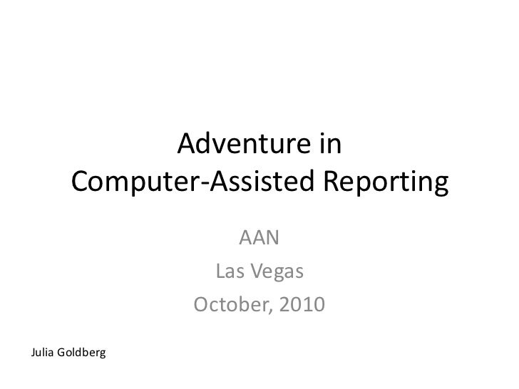 Adventure in       Computer-Assisted Reporting                     AAN                   Las Vegas                 October...