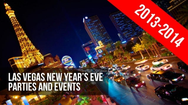 Las Vegas New Year's Eve Nightclub and Lounge Parties 2013-2014 The clubs and parties are on FIRE in Vegas this year. You ...