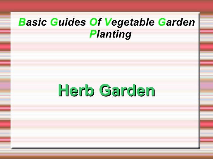 B asic  G uides  O f  V egetable  G arden  P lanting Herb Garden