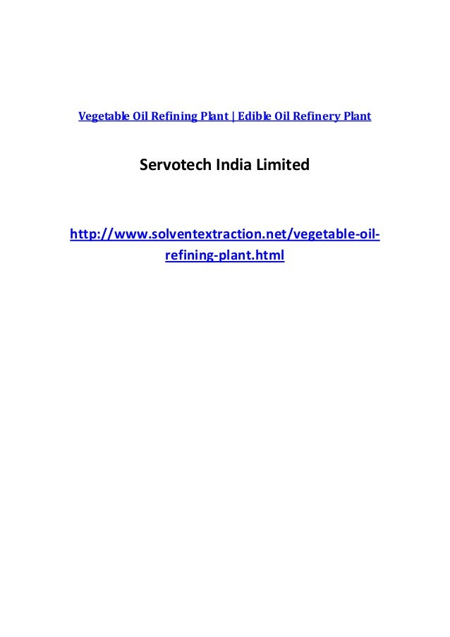 Vegetable Oil Refining Plant | Edible Oil Refinery Plant            Servotech India Limitedhttp://www.solventextraction.ne...