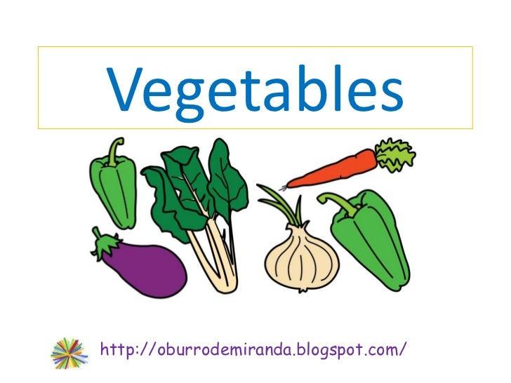 Vegetableshttp://oburrodemiranda.blogspot.com/
