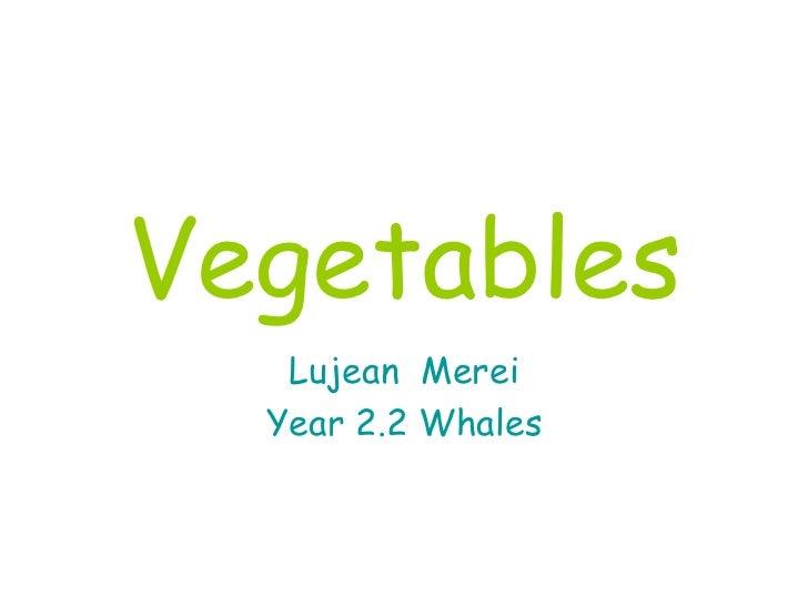 Vegetables Lujean  Merei Year 2.2 Whales