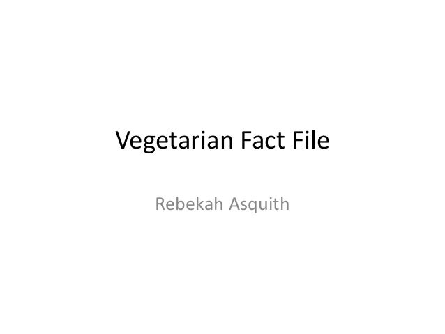 Vegetarian Fact FileRebekah Asquith