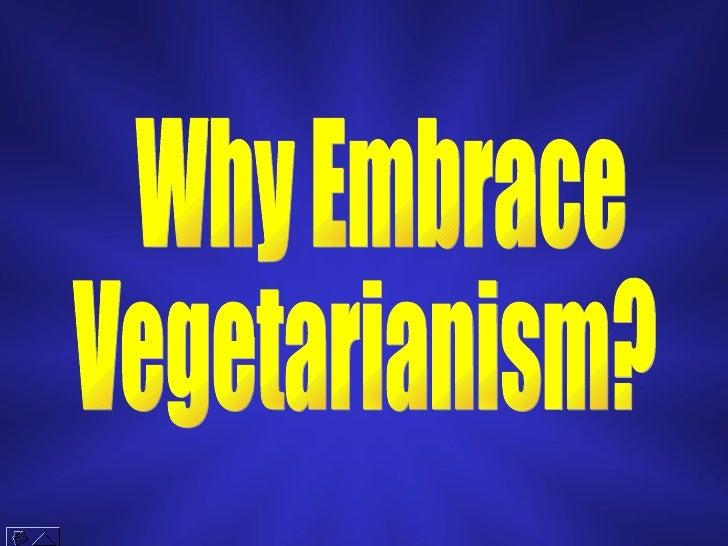 Why Embrace Vegetarianism?