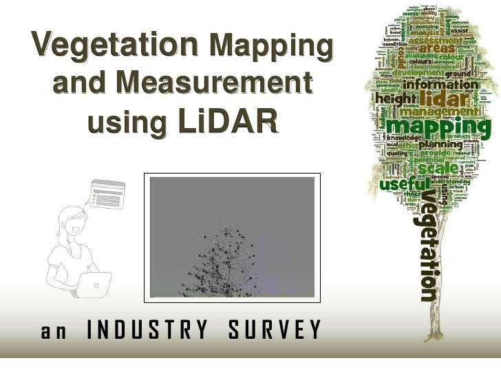 Vegetation mapping and measurement using li dar   an industry survey by toby clewett 20120607-0839
