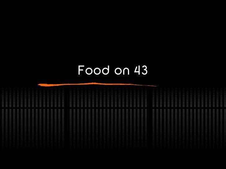 Food on 43
