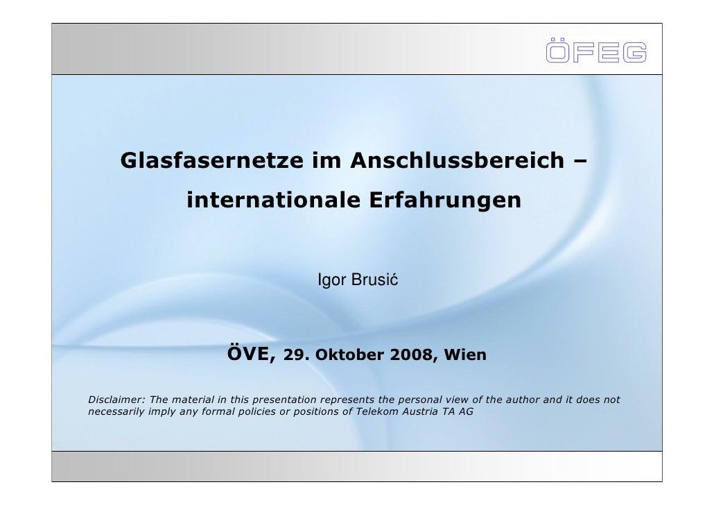 Glasfasernetze im Anschlussbereich –                   internationale Erfahrungen                                         ...