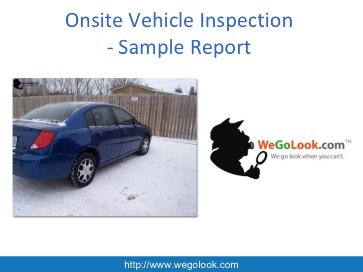 Onsite Vehicle Inspection     - Sample Report       http://www.wegolook.com