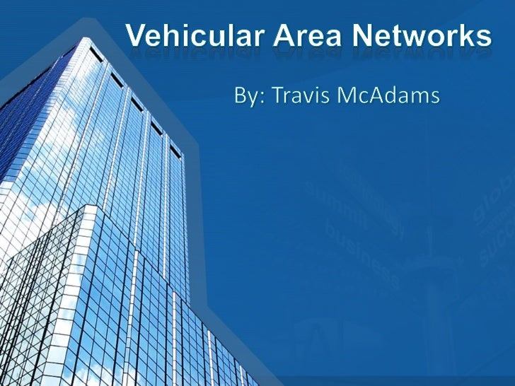 • A Vehicular Area Network or VANET is a local  area network and/ or an ad-hoc network in and  around a moving vehicle. It...