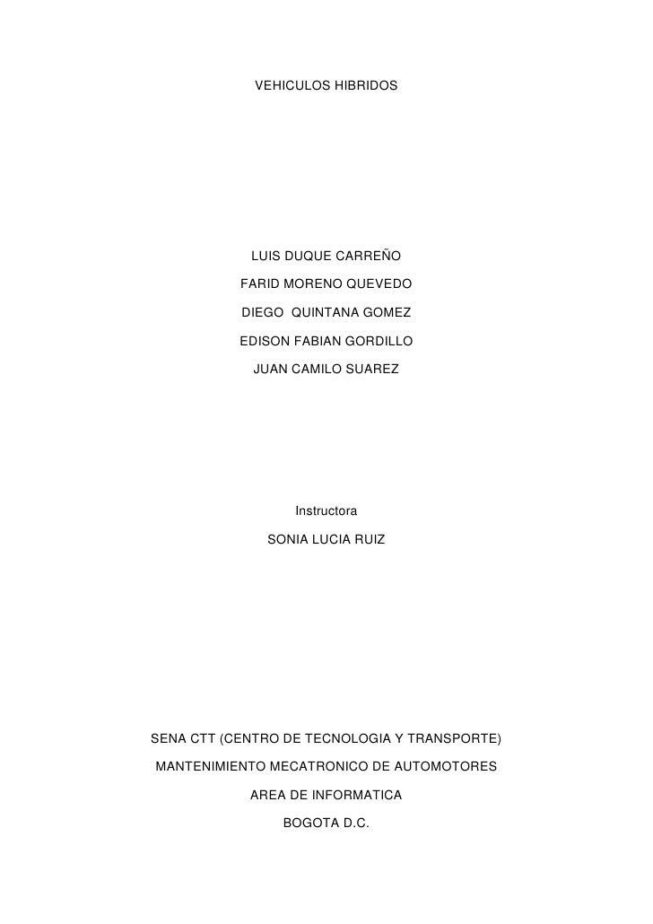 VEHICULOS HIBRIDOS<br />  <br />LUIS DUQUE CARREÑO<br />FARID MORENO QUEVEDO <br />DIEGO  QUINTANA GOMEZ<br />EDISON FABIA...