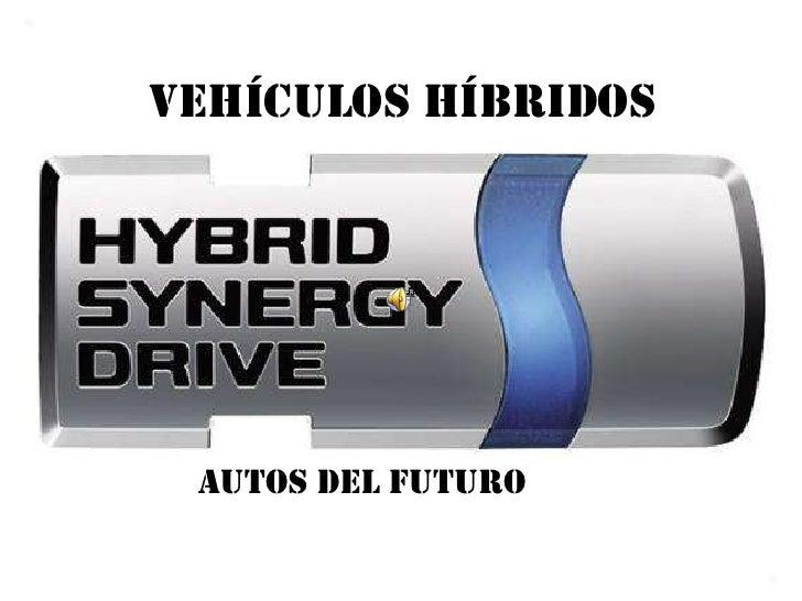 Vehiculoshibridospowerpoint 100511081423-phpapp02