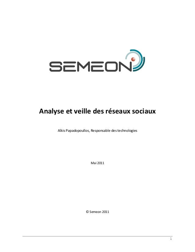 Analyse et veille des réseaux sociaux     Alkis Papadopoullos, Responsable des technologies                         Mai 20...