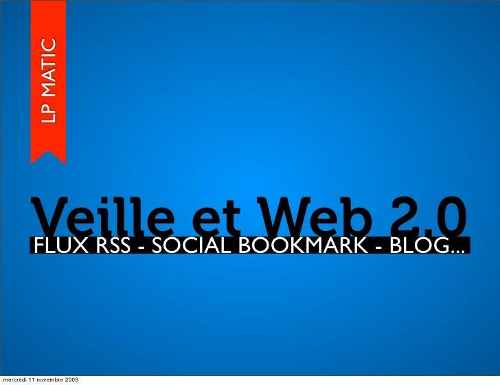 LP MATIC              Veille etBOOKMARK - 2.0          FLUX RSS - SOCIAL                            Web BLOG...  mercredi ...