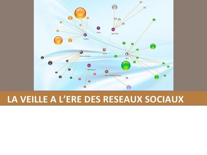 LA VEILLE A L'ERE DES RESEAUX SOCIAUX
