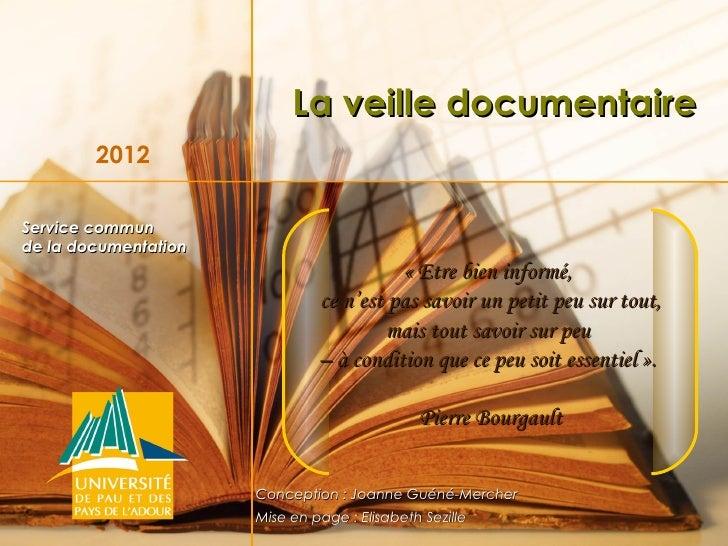 La veille documentaire        2012Service communde la documentation                                         «Etre bien in...