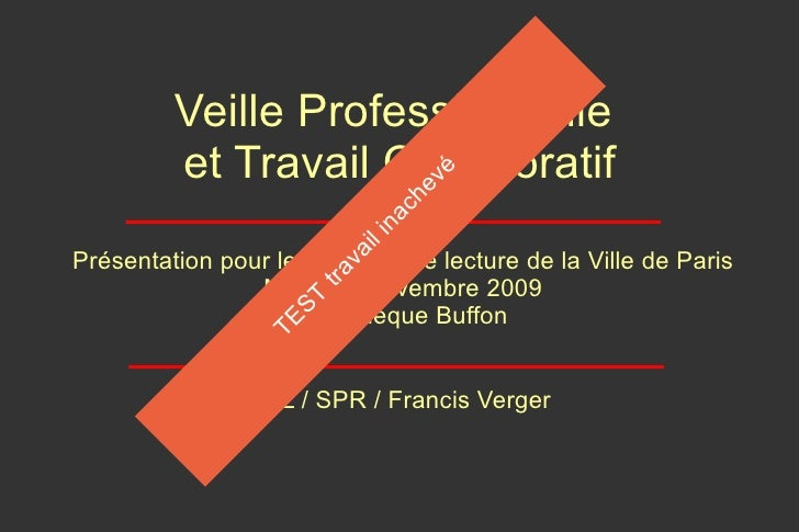 Veille Professionnelle  et Travail Collaboratif <ul><li>Présentation pour les comités de lecture de la Ville de Paris