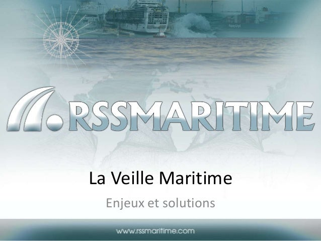 La Veille Maritime Enjeux et solutions