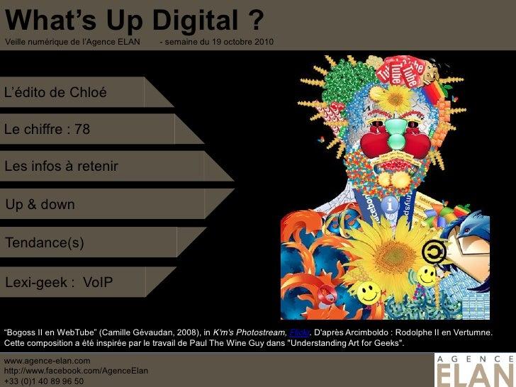 - semaine du 19 octobre 2010     Le chiffre : 78  Les infos à retenir  Up & down  Tendance(s)  Lexi-geek : VoIP   Bogoss I...