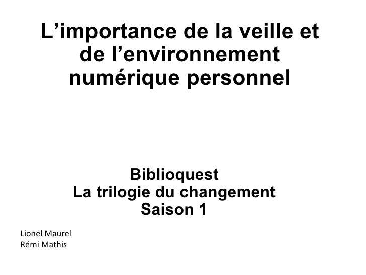 L'importance de la veille et de l'environnement numérique personnel Biblioquest La trilogie du changement Saison 1 Lion...