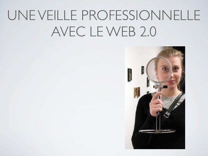 Veille professionnelle avec le web 2.0   mars 2010