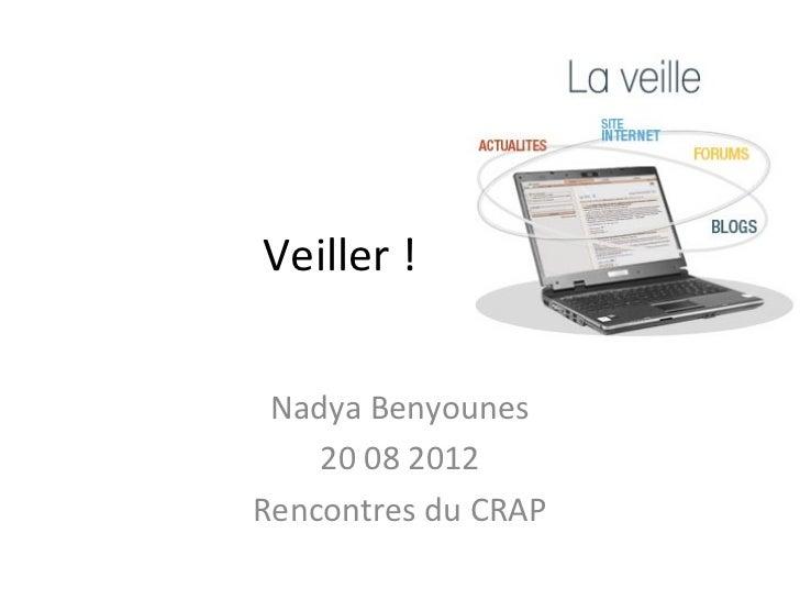 Veiller ! Nadya Benyounes    20 08 2012Rencontres du CRAP