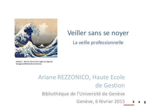 ArianeREZZONICO,HauteEcole deGestion Bibliothèquedel'UniversitédeGenève Genève,6février2015 Hokusai:Dansle...