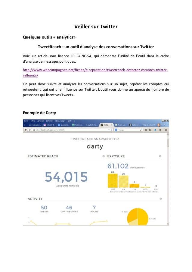 Veiller sur Twitter Quelques outils « analytics» TweetReach : un outil d'analyse des conversations sur Twitter Voici un ar...