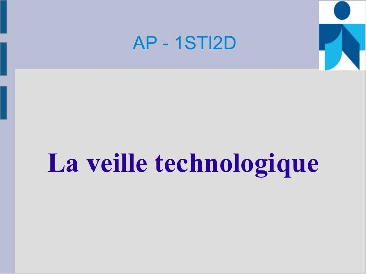 AP - 1STI2DLa veille technologique