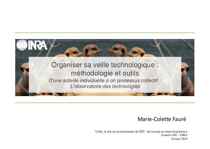 Organiser sa veille technologique :       méthodologie et outils D'une activité individuelle à un processus collectif :   ...