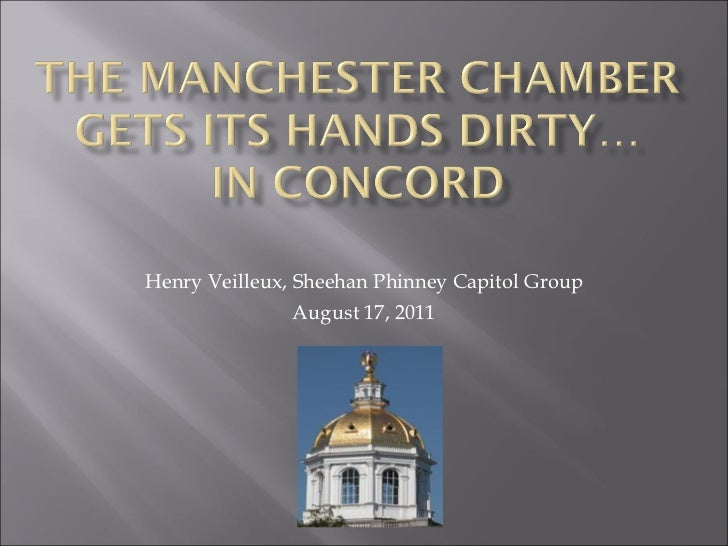 Henry Veilleux, Sheehan Phinney Capitol Group August 17, 2011