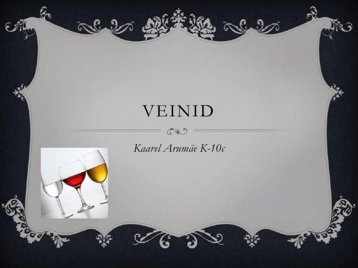 Veinid<br />Kaarel Arumäe K-10c      <br />