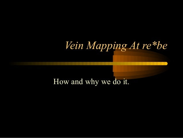 Vein Mapping At re*be How and why we do it.