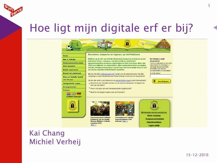 1Hoe ligt mijn digitale erf er bij?Kai ChangMichiel Verheij                                15-12-2010