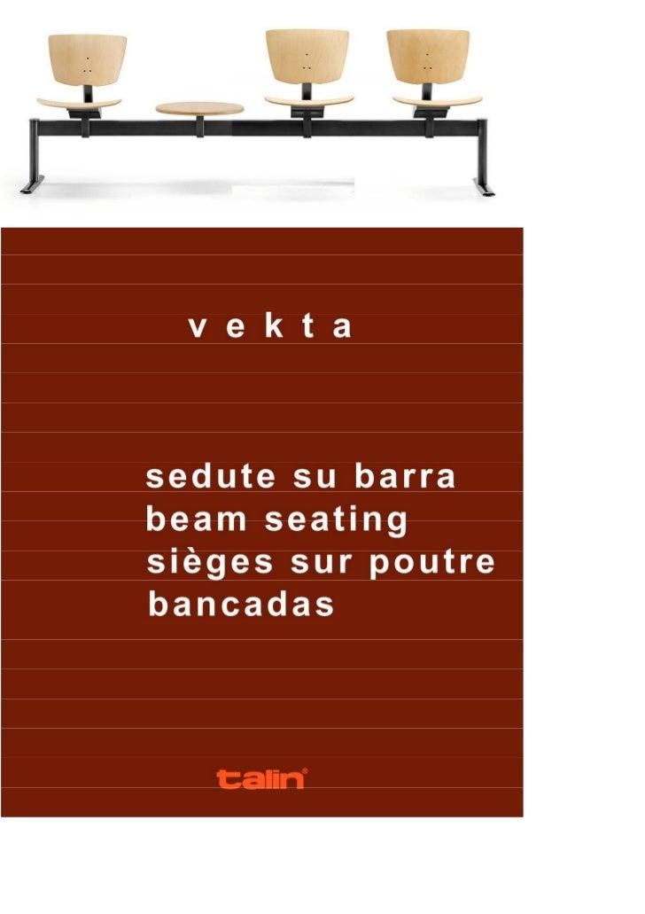 Le barre attrezzate con sedute VEKTA fisse sono destinate                Les poutres avec assises fixes VEKTA sont destiné...