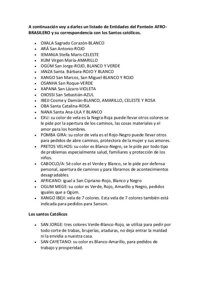 A continuación voy a darles un listado de Entidades del Panteón AFRO-BRASILERO y su correspondencia con los Santos católic...