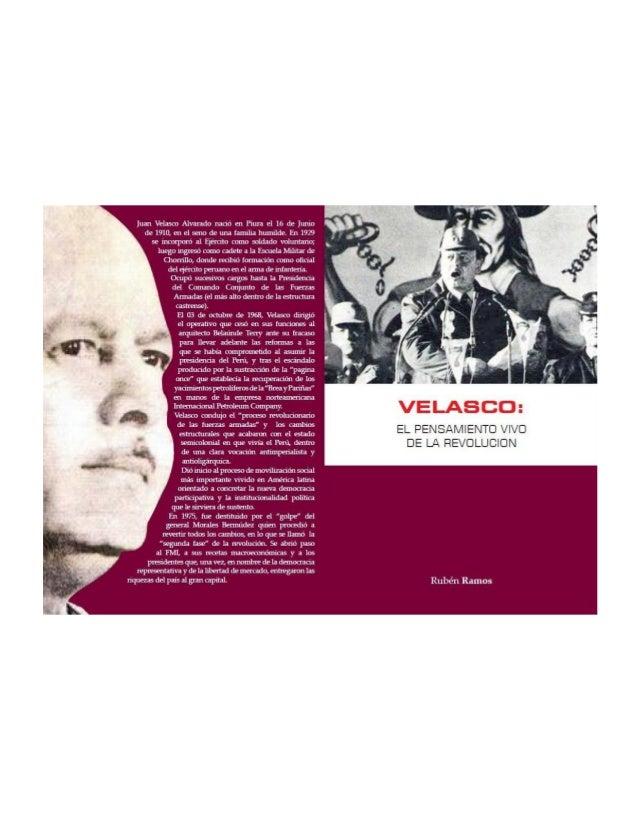 VELASCO:EL PENSAMIENTO VIVODE LA REVOLUCIONrubèn ramosAgosto, 1975Diciembre, 2009Abril, 2012                      1