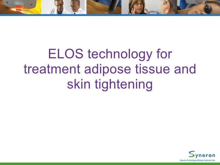 ELOS technology for treatment adipose tissue and skin tightening