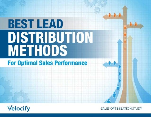SALES OPTIMIZATION STUDY BEST LEAD For Optimal Sales Performance DISTRIBUTION METHODS