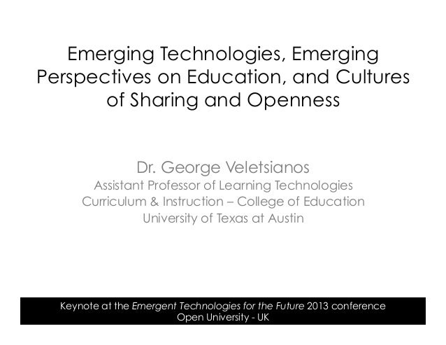 Emerging Technologies, Emerging Perspectives on Education, and Cultures of Sharing and Openness