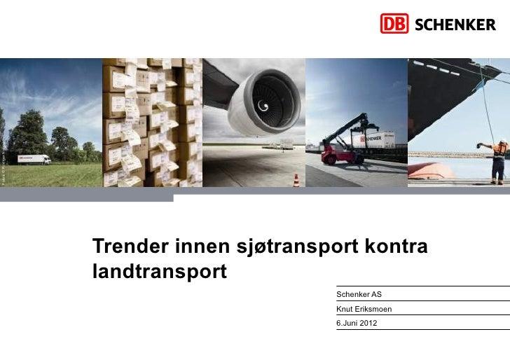 Fotos: © Rüdiger Nehmzow                           Trender innen sjøtransport kontra                           landtranspo...